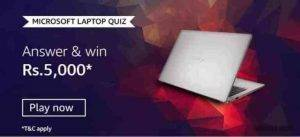 Amazon Microsoft Laptop Quiz Answers – Win Rs. 5000